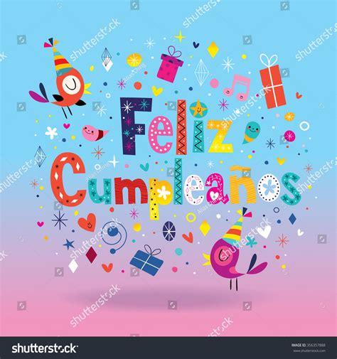 Birthday Cards In Feliz Cumpleanos Feliz Cumpleanos Happy Birthday Spanish Card Stock Vector