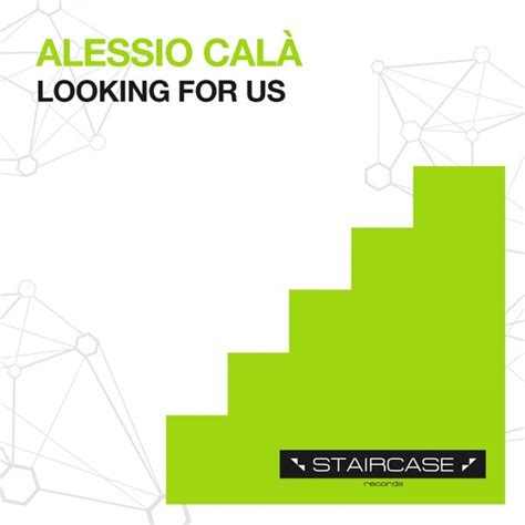 Looking For Records Alessio Cala Looking For Us Staircase Records Essential House