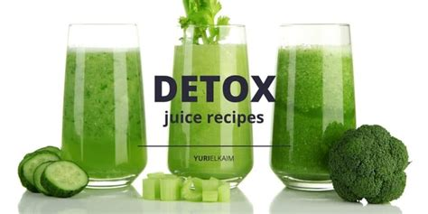 Low Sugar Detox Juice Recipes by 7 Green Detox Juice Recipes No Fruit Yuri Elkaim