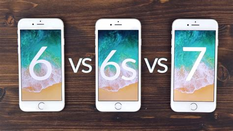 iphone 6 vs iphone 6s vs iphone 7 performance akku display kamera