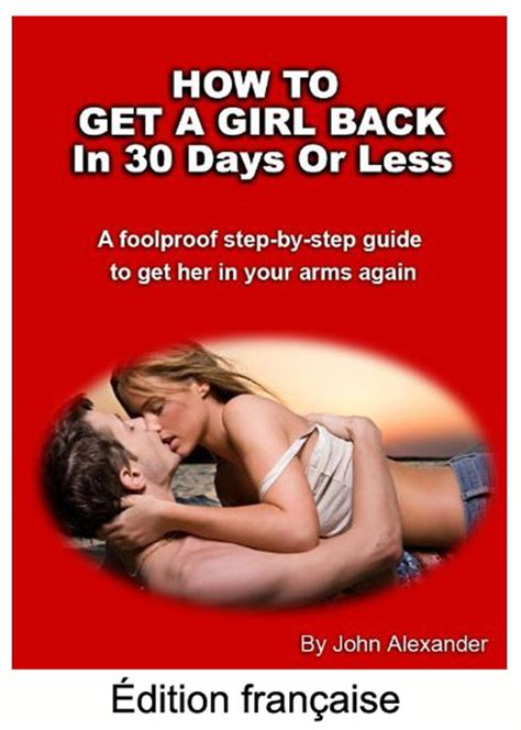 get your ex back in 30 days or less the complete step by step plan to get your ex back for books comment r 233 cuperer ex femme ou ex copine par