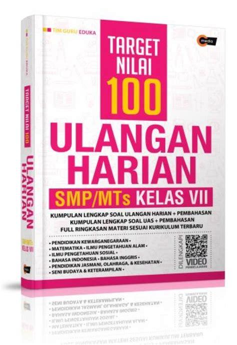 Buku Ulangan Smp Kelas Viii bukukita target nilai 100 ulangan harian smp mts kelas vii