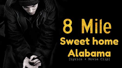 8 mile sweet home alabama lyrics clip