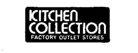 kitchen collection store kitchen collection factory outlet store trademark of the kitchen collection llc serial number
