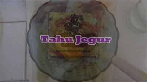 Tahu Jegur cara membuat tahu jegur khas cimahi