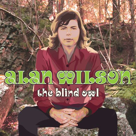 alan wilson alan wilson the blind owl severn records elmore magazine