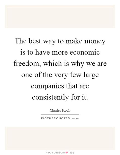 What Is The Best Way To Make Money Online - the best way to make money is to have more economic freedom picture quotes