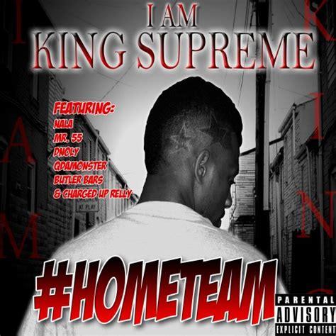 king supreme king supreme hometeam nodj