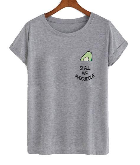shall we avocuddle t shirt