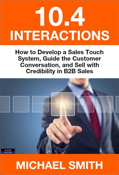exactly how to sell the sales guide for non sales professionals books 10 4 interactions sales touch system book for b2b and