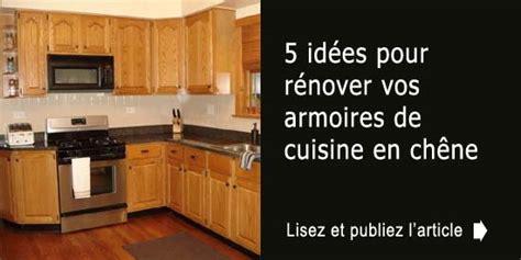 r駭ovation d armoires de cuisine 5 id 233 es pour r 233 nover vos armoires de cuisine en ch 234 ne