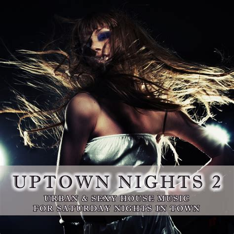 sexy house music videos various uptown nights vol 2 urban sexy house music