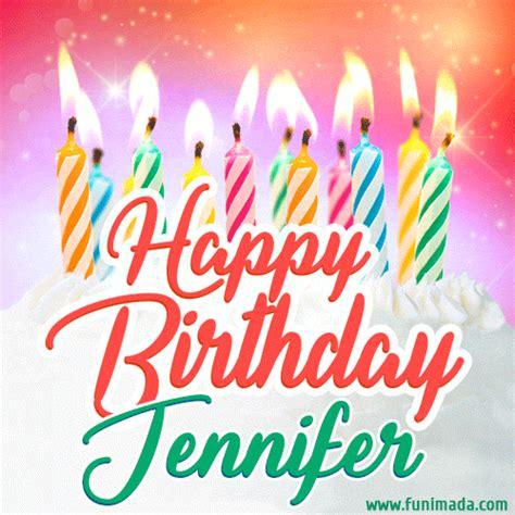 happy birthday gif  jennifer  birthday cake  lit