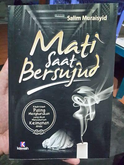Kisah Kisah Shahih Dalam Meraih Berkah Nabi buku mati saat bersujud kisah kisah paling mengharukan