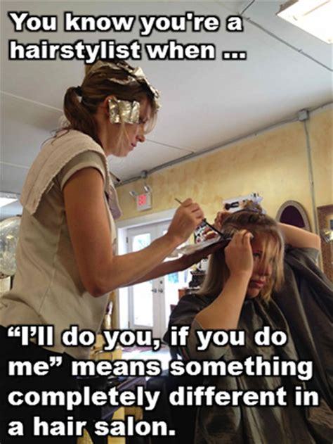 Funny Hairdresser Memes - best 25 funny hairstylist quotes ideas on pinterest