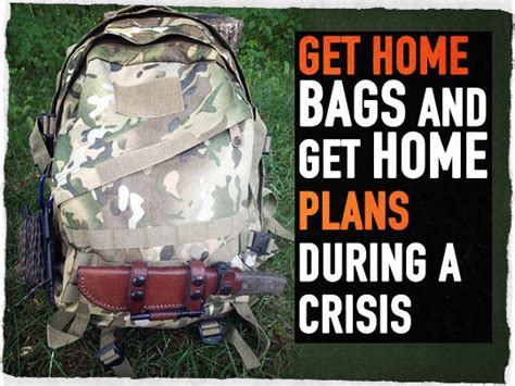 get a home plan get home bags and get home plans during a crisis survival