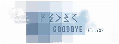 testo goodbye goodbye feder feat lyse testo e traduzione