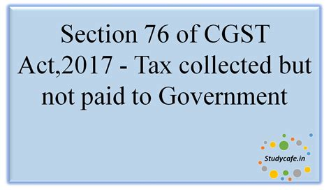ipc section 76 section 76 of cgst act 2017 tax collected but not paid