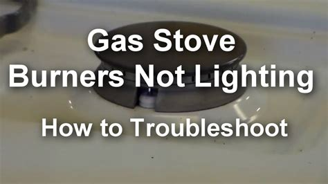 gas stove not lighting gas stove top burners not lighting not working