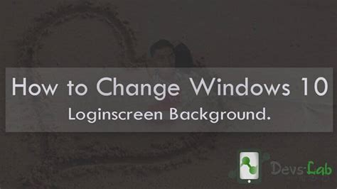 wallpaper windows 10 how to change how to change the login screen background in windows 10