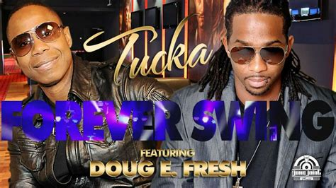 tucka king of swing tucka forever swing feat doug e fresh youtube