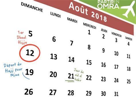 Hajj 2016 Calendrier Hajj 2018 Pour Beaucoup Ce Sera L 233 E 224 Ne Pas Rater