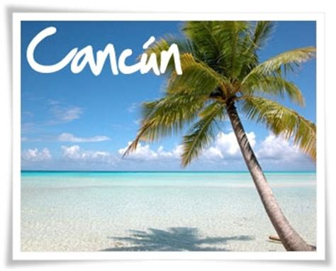 imagenes de vacaciones en cancun agencia de viajes a cancun