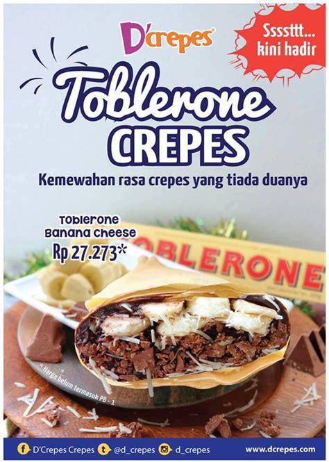 Harga Promo Siang Bd Kemasan Baru d crepes promo menu baru toblerone crepes wisata kuliner rumah makan tempat makan restoran