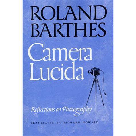 libro camera lucida reflections on camera lucida reflections on photography by roland barthes reviews discussion bookclubs lists