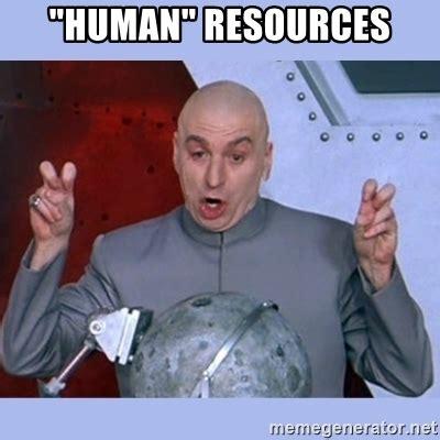 Funny Human Memes - quot human quot resources dr evil meme meme generator