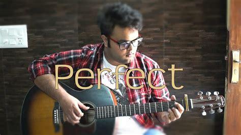 ed sheeran perfect fingerstyle free tabs ed sheeran perfect fingerstyle guitar cover