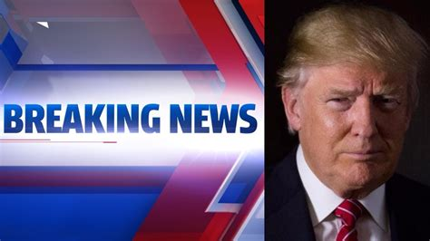 hotnaijagossipcom latest breaking news breaking news today urgent president donald trump