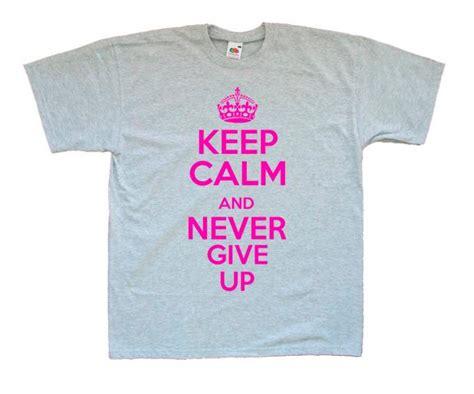 imagenes de keep calm and never give up camiseta pressing catch john cena keep calm and never