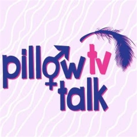 Pillow Talk by Pillow Talk Tv