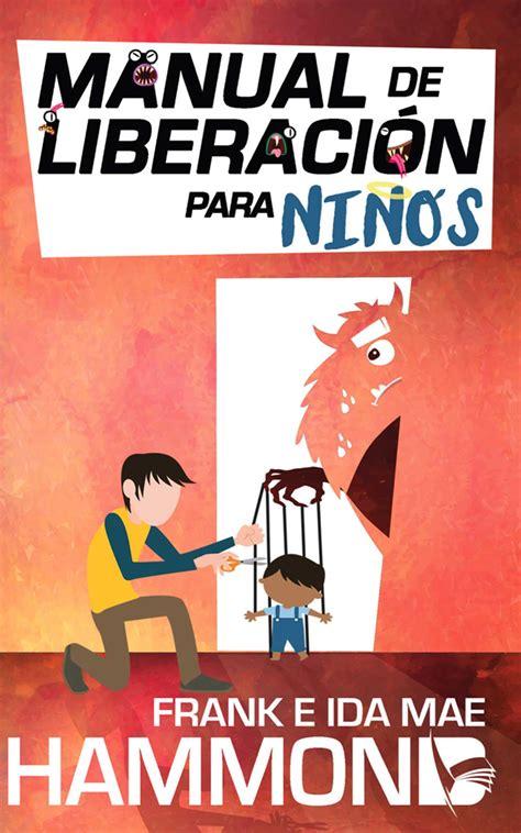 libro manual de liberacion y libreria desafio libros que bendicen y edifican