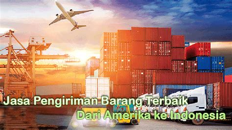 jasa pengiriman barang terbaik  amerika  indonesia