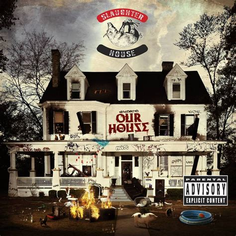 Slaughterhouse On The House by Slaughterhouse Welcome To Our House Lyrics Genius