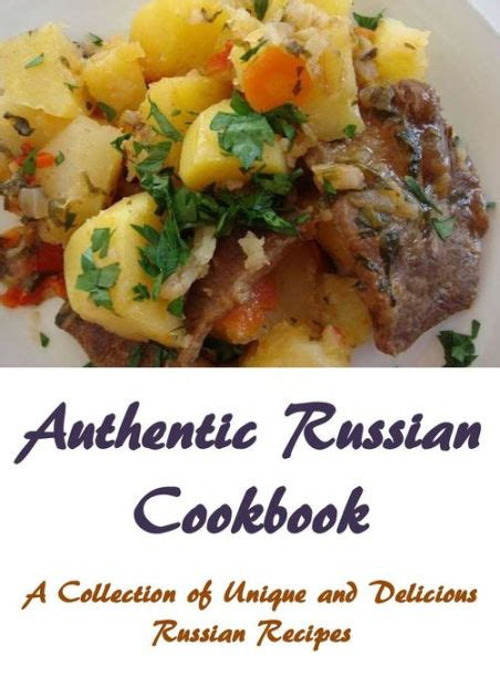 libro recipes from my russian authentic russian cookbook a collection of unique and delicious russian recipes by derek