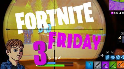 fortnite friday three idiots win fortnite br fortnite friday 3