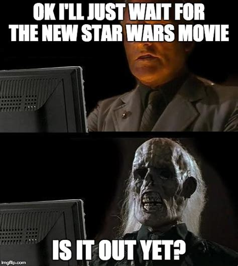 Still Waiting Meme - still waiting meme movie image memes at relatably com
