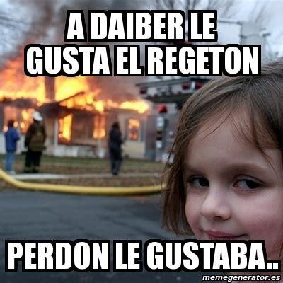 Disaster Girl Meme Generator - meme disaster girl a daiber le gusta el regeton perdon