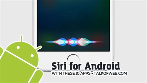 is there a siri for android how to use siri for android