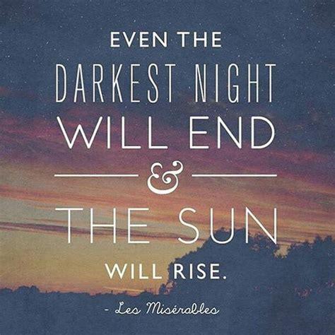 darkest night    sun  rise
