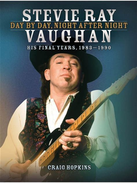 stevie ray vaughan day  day night  night  final years   books books