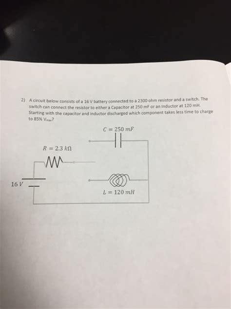 you connect a resistor and inductor and a capacitor in series what is the input voltage a circuit below consists of a 16 v battery connect chegg