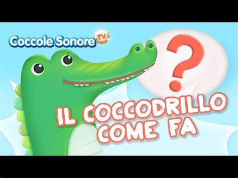 testo canzone il coccodrillo come fa il coccodrillo come fa canzoni per bambini di coccole