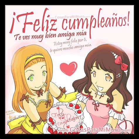 Imagenes Feliz Cumpleaños Amiga Mia | feliz cumplea 241 os amiga m 237 a cosas para mi muro