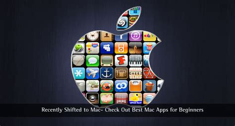 best apps for mac recently shifted to mac check out best mac apps for beginners
