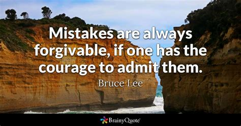mistakes quotes mistakes are always forgivable if one has the courage to