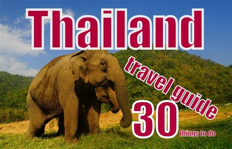 thailand the s travel guide books 30 things to do in thailand travel guide top attractions